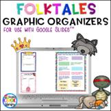 Folktales Digital Graphic Organizers for Google Slides - Distance Learning