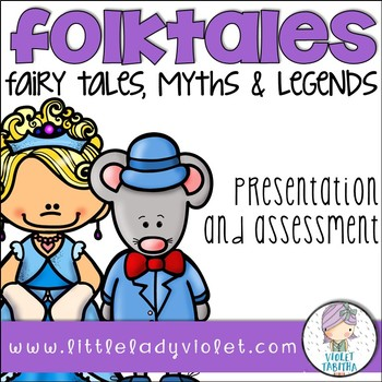 Folktales (Fairy, Myth, Legends, Fables) Power Point and A