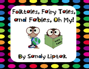 Folktales, Fairy Tales, and Fables, Oh My!