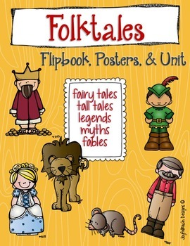Folktales Flipbook,Posters,& Unit(tall tales,fairy tales,legends,myths,& fables)