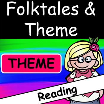 Reading Comprehension: Folktales and Theme
