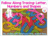 Follow Along Tracing: Letters, Numbers and Shapes