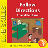 Follow Directions Around the House