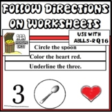 Follow Directions on Worksheet  ABA, ABLLS-R Q16, Follow W
