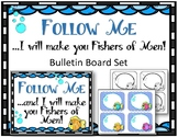 Follow Me and I will make you Fishers of Men. Bulletin Board Set