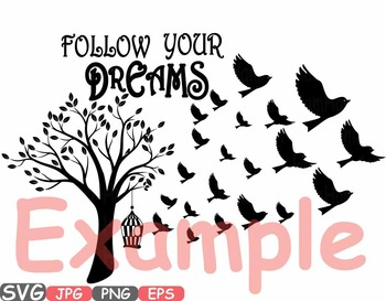 Follow Your Dreams Quote sayings clipart birds tree leaf branches Shirts -502s
