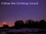 Follow the Drinking Gourd - History and Sing-Along
