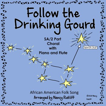 Follow the Drinking Gourd Two Part Treble Choral with Piano and Flute