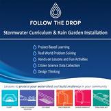 Follow the Drop: Stormwater Curriculum and Rain Garden Ins