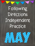 Following Directions Independent Practice: May