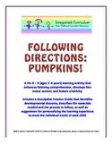 Following Directions: Pumpkins (Pre K - K Listening Compre