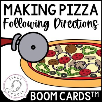 Following Directions for Making Pizza: Boom Cards™
