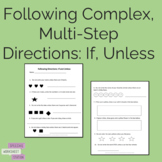 Following Multi-Step Complex Directions: If and Unless