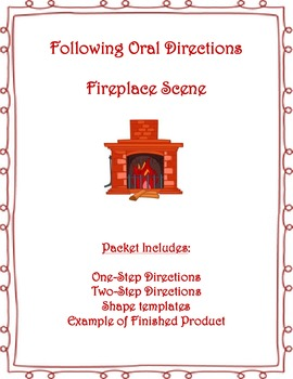 Following Oral & Written Directions:  Fireplace Scene