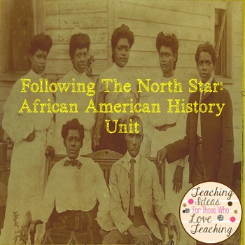 African American History Unit - Following The North Star