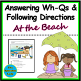 Following directions and Answering WH-questions: At the Beach