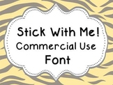 Font Freebie for Commercial or Personal Use~ Stick with Me!