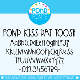 Font - Pond Kiss Dat Toosh