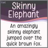 Font: Skinny Elephant (True Type Font)