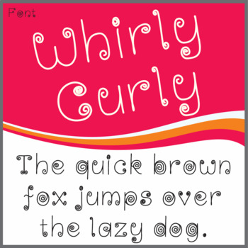 Font: Whirly Curly (True Type Font)