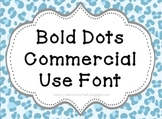 Font for Commercial or Personal Use~ Bold Dots!