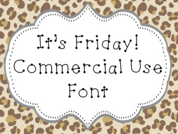 Font for Commercial or Personal Use~ It's Friday!