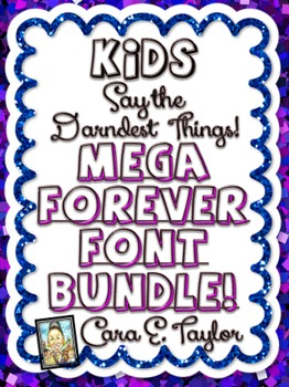 MEGA FOREVER FONTS Bundle~Kids Say the Darndest Things, Ca
