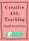 Food Activities- ASL, ESL Language Classroom
