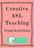 Food Activities- ASL, ESL Language Classroom - ASL Lesson Supplement