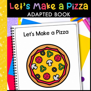 Let's Make A Pizza: Adapted Book for Early Childhood Special Education