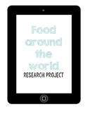 Food Around the World Researching Project