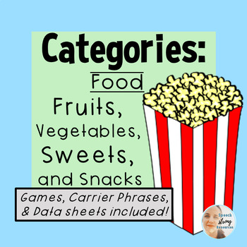 Categories for Speech Therapy: Fruit, Vegetables, Desserts, & Snacks