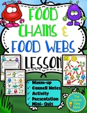 Food Chains and Food Webs Lesson: Ecology Unit (Notes, Presentation, & Activity)