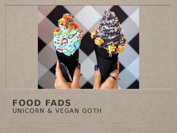 Food Fads - Exploring Unicorn and Goth