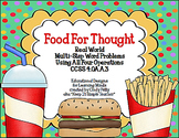Food For Thought Real World Multi-Step Word Problems for CCSS 4.OA.A.3
