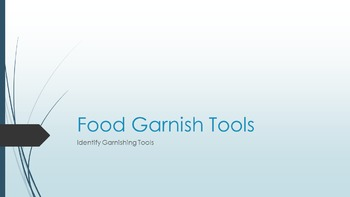 Food Garnish Tools Power Point/Activities/Student Notes/Key