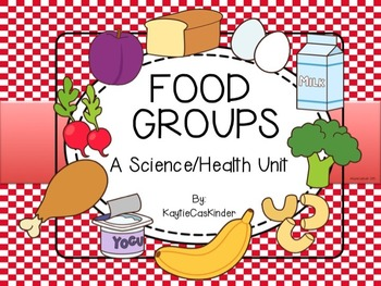 Food Groups: A Science/Health Unit