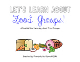 Let's Learn About Food Groups (Extended Standards Mini Unit)