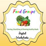 Food Groups & Healthy Eating Digital Worksheets Distance Learning