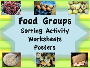 Food Groups Sorting Activity, Worksheets, and Posters
