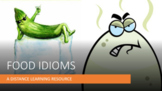 Food Idioms. Distance Learning