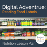 How to Read Food Labels a Digital Adventure and Nutrition