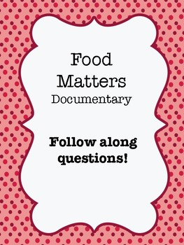 """""""Food Matters"""" (2008) Documentary Question Guide Worksheet"""
