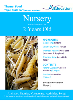 Food -Pasta Sort (Macaroni & Spaghetti) : Letter F : Flower- Nursery (2 yrs old)