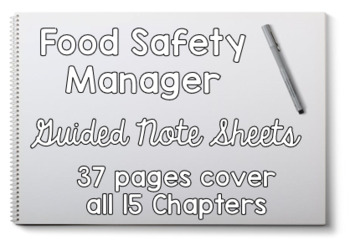 Food Safety Manager Guided Notes 37 pages covers all 15 Chapters