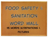 Food Safety & Sanitation Word Wall 115 Terms w/Definitions & Pictures +GAMES!