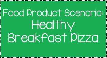 Food Science & Technology CDE: Food Product Develop Scenarios-Healthy Breakfast