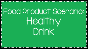 Food Science & Technology CDE: Food Product Develop Scenarios-Healthy Drink
