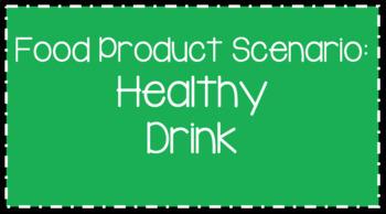 Food Science & Technology CDE: Food Product Develop Scenarios-Healthy Drink