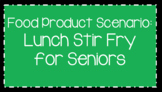 Food Science & Technology CDE: Food Product Develop Scenarios-Lunch Stir Fry